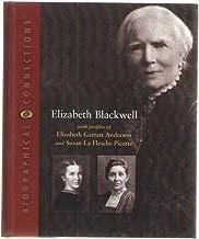 Elizabeth Blackwell: With Profiles of Elizabeth Garrett Anderson and Susan La Flesche Picotte (Biographical Connections)