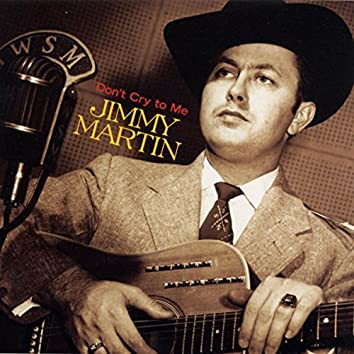"""Don't Cry To Me - Songs From The Film """"King Of Bluegrass"""""""