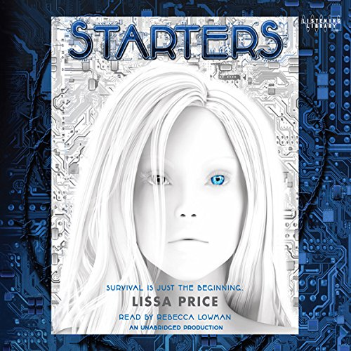 Starters Audiobook By Lissa Price cover art