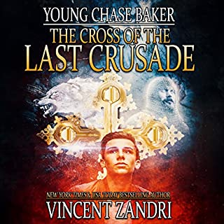 Young Chase Baker and the Cross of the Last Crusade: A Young Chase Baker Thriller cover art