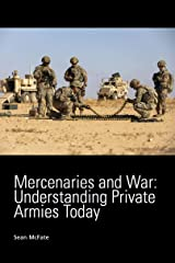 Mercenaries and War: Understanding Private Armies Today Kindle Edition