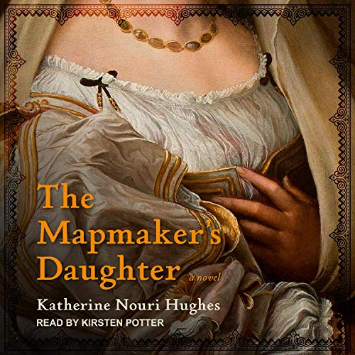 The Mapmaker's Daughter Audiobook By Katherine Nouri Hughes cover art