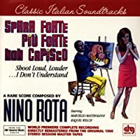 Spara Forte, Piu Forte, Non Capisco (Shoot Louder, Louder...I Don't Understand): A Rare Score Composed By Nino Rota