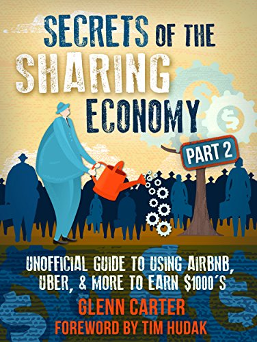 Secrets of the Sharing Economy Part 2: Unofficial Guide to