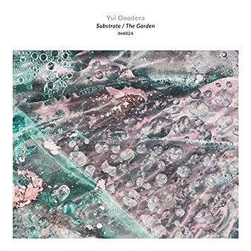 Substrate / The Garden