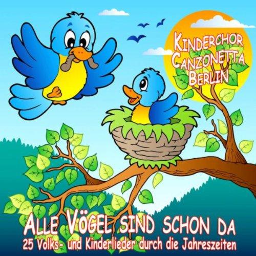 Alle Vögel sind schon da - 25 Volks- Und Kinderlieder durch die Jahreszeiten