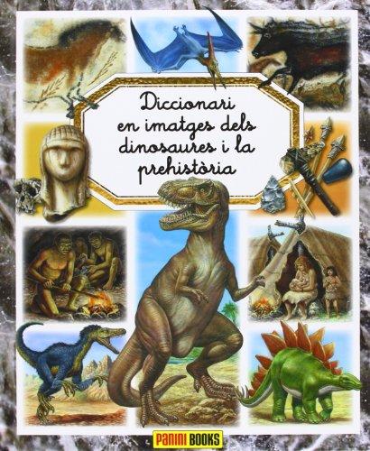 Diccionari Per Imatges Dels Dinosaures I La Prehistòria