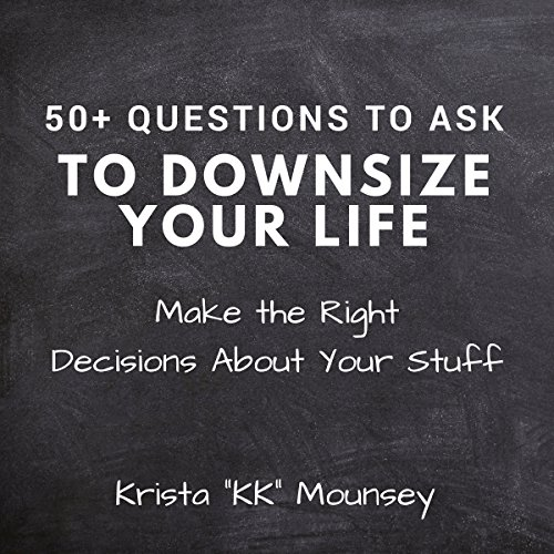 50+ Questions to Ask to Downsize Your Life audiobook cover art