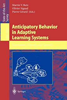 Anticipatory Behavior in Adaptive Learning Systems: Foundations, Theories, and Systems