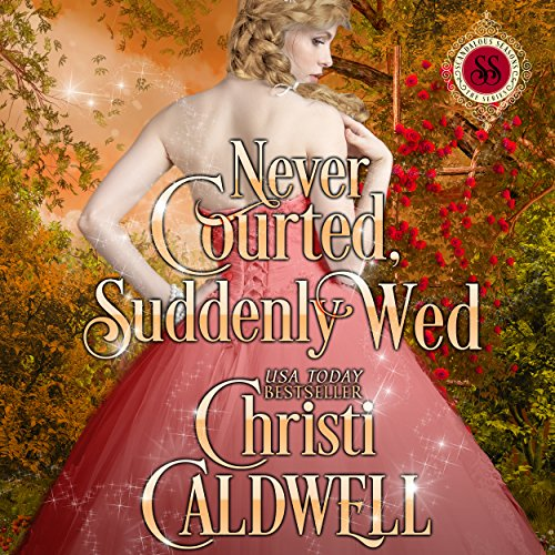 Never Courted, Suddenly Wed cover art