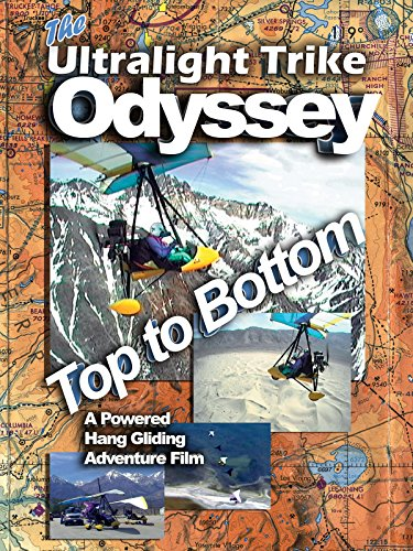 Ultralight Trike Odyssey Top To Bottom a Powered Hang Gliding Adventure