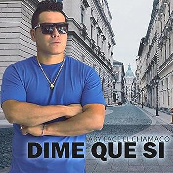 Dime Que Si (feat. Yaneira la Voz Canela)