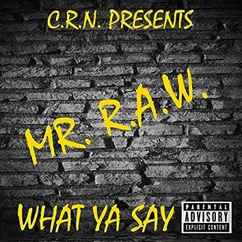 What Ya Say