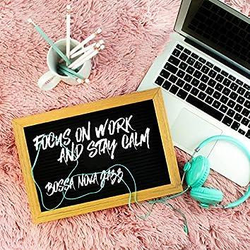 Focus on Work and Stay Calm - Bossa Nova Jazz