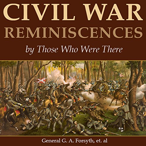 Civil War Reminiscences by Those Who Were There audiobook cover art