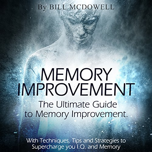 Memory: The Ultimate Guide to Memory Improvement audiobook cover art