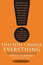 This Will Change Everything: Ideas That Will Shape the Future (Edge Question Series)