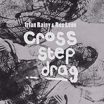Cross, Step, Drag.
