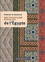 Dictionnaire Insolite de l'Egypte de Guillaume De Dieuleveult