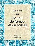 Le Jeu de l'amour et du hasard - Format Kindle - 9782335004663 - 5,99 €