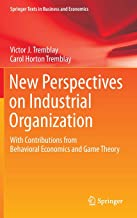 New Perspectives on Industrial Organization: With Contributions from Behavioral Economics and Game Theory (Springer Texts in Business and Economics)