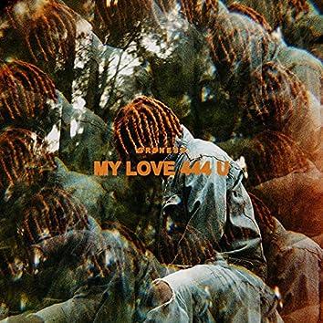 My Love 444 U