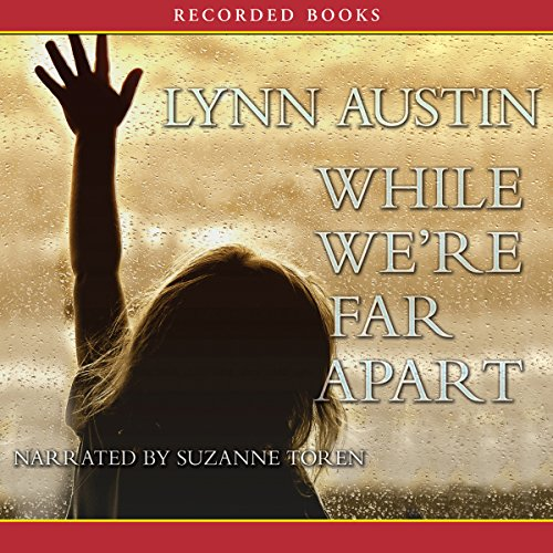 While We're Far Apart                   By:                                                                                                                                 Lynn Austin                               Narrated by:                                                                                                                                 Suzanne Toren                      Length: 14 hrs and 37 mins     419 ratings     Overall 4.6