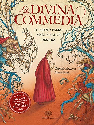 La Divina Commedia. Il primo passo nella selva oscura. Ediz. a colori
