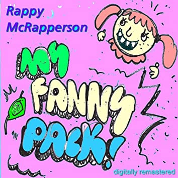 My Fanny Pack (Digitally Remastered)