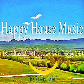 Happy House Music: Soundtrack from the Letter for Family by Chris