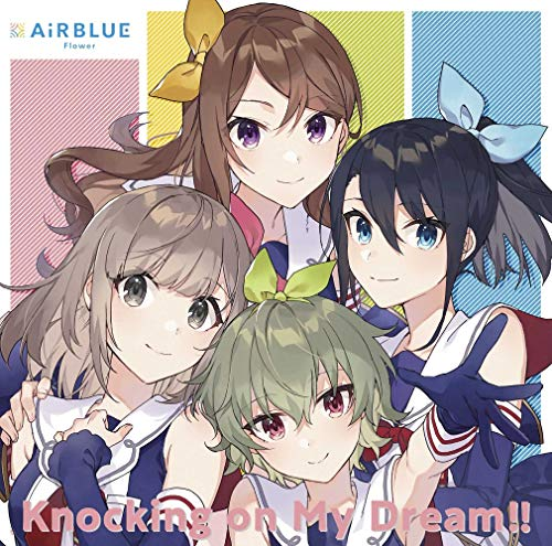 [single]CUE!Team Single 01「Knocking on My Dream!!」 – AiRBLUE Flower[六石陽菜(内山悠里菜),鷹取舞花(稗田寧々),鹿野志穂(守屋亨香),月居ほのか(緒方佑奈)][FLAC + MP3]