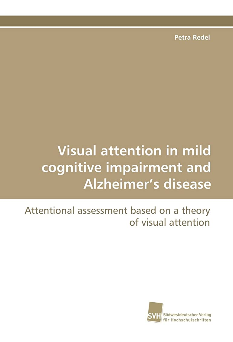 厳茎傷つけるVisual Attention in Mild Cognitive Impairment and Alzheimer's Disease
