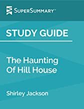 Study Guide: The Haunting Of Hill House by Shirley Jackson (SuperSummary)