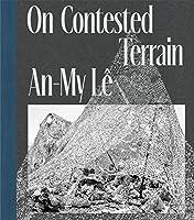 An-My Lê: On Contested Terrain