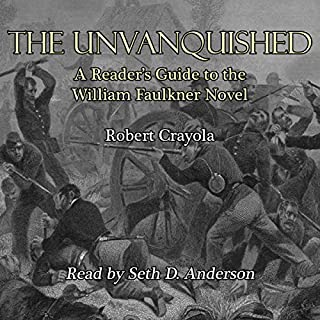 The Unvanquished: A Reader's Guide to the William Faulkner Novel cover art