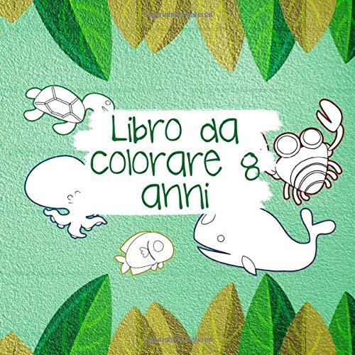 Libro da colorare 8 anni: Libro Da Colorare Bambini - 100 Pagine Bianche