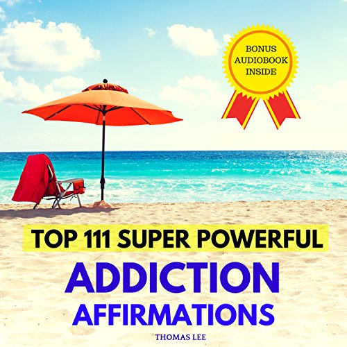 Top 111 Super Powerful Addiction Affirmations cover art