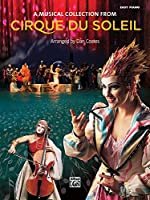 A Musical Collection from Cirque du Soleil: Easy Piano