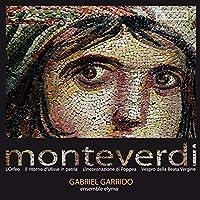 『オルフェオ』『ウリッセの帰還』『ポッペアの戴冠』『聖母マリアの夕べの祈り』『タンクレディとクロリンダの戦い』 ガブリエル・ガリード & アンサンブル