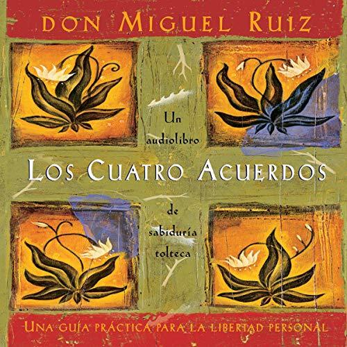 Los cuatro acuerdos (Narración en Castellano) [The Four Agreements (Castilian Narration)] audiobook cover art
