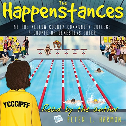 The Happenstances at the Yellow County Community College a Couple of Semesters Later audiobook cover art