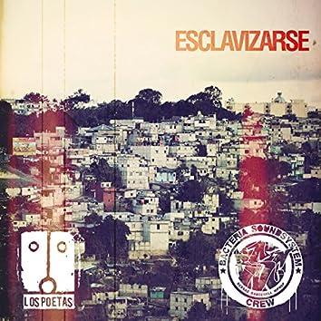 Esclavizarse (feat. Bacteria Soundsystem Crew)
