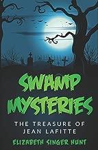 Swamp Mysteries: The Treasure of Jean Lafitte (Volume 1)