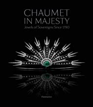 Chaumet in Majesty: Jewels of Sovereigns Since 1780: JEWELS OF THE SOVEREIGNS SINCE 1780 (STYLE ET DESIGN - LANGUE ANGLAISE)