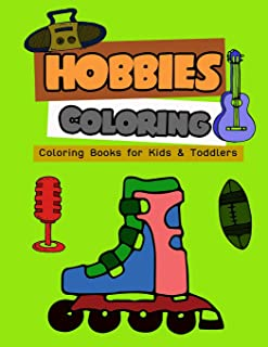 Hobbies Coloring: Coloring Books for Kids & Toddlers