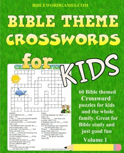 Kids Bible Theme Crossword Puzzles Volume 1: 60 Bible themed crossword puzzles on Bible characters, places, and events