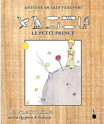 Der kleine Prinz - Le Petit Prince: ancien égyptien & français /in altägyptischen Hieroglyphen und französisch