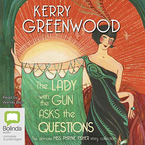The Lady with the Gun Asks the Questions Audiobook By Kerry Greenwood cover art