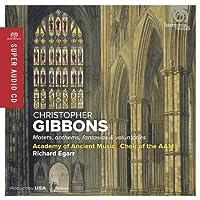 クリストファー・ギボンズ: 声楽&器楽作品集 (Gibbons : Motets, anthems, fantasias & voluntaries / Richard Egarr (Cond&Org), Academy of Ancient Music, Choir of the AAM) [SACD Hybrid] [輸入盤]