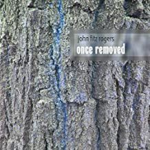 Once Removed by John Fitz Rogers (2009-01-13)